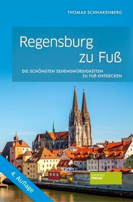 Abbildung von Schnakenberg | Regensburg zu Fuß | 4. Auflage | 2020 | Die schönsten Sehenswürdigkeit...