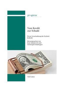 Abbildung von Adamovich / Schaltegger | Vom Kredit zur Schuld | 2019 | Wenn Verschuldung die Freiheit...