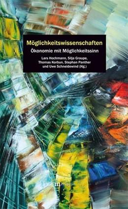 Abbildung von Hochmann / Graupe / Korbun / Panther / Schneidewind | Möglichkeitswissenschaften | 2019 | Ökonomie mit Möglichkeitssinn