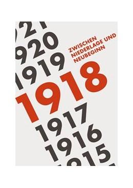 Abbildung von 1918 | 2019 | Zwischen Niederlage und Neubeg...