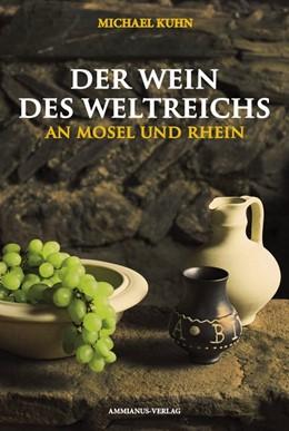 Abbildung von Kuhn | Der Wein des Weltreichs | 1. Auflage | 2019 | beck-shop.de