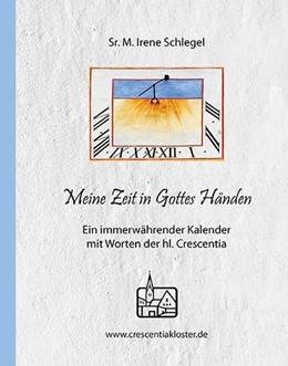 Abbildung von Sr. M. Schlegel   Meine Zeit in Gottes Händen   1. Auflage   2019   beck-shop.de