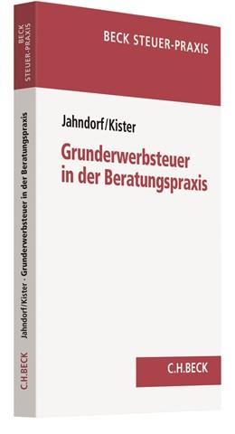 Abbildung von Jahndorf / Kister | Grunderwerbsteuer in der Beratungspraxis | 2019