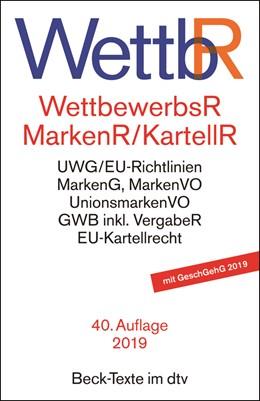 Abbildung von Wettbewerbsrecht, Markenrecht und Kartellrecht: WettbR | 40., neubearbeitete Auflage | 2019 | Gesetz gegen den unlauteren We... | 5009