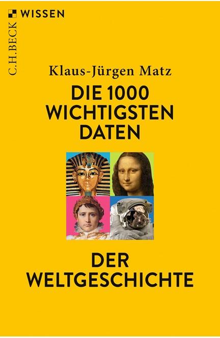 Cover: Klaus-Jürgen Matz, Die 1000 wichtigsten Daten der Weltgeschichte