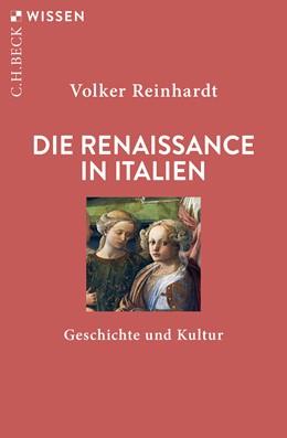 Abbildung von Reinhardt, Volker | Die Renaissance in Italien | 4., durchgesehene Auflage | 2019 | Geschichte und Kultur | 2191