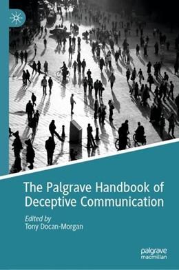Abbildung von Docan-Morgan | The Palgrave Handbook of Deceptive Communication | 1. Auflage | 2019 | beck-shop.de