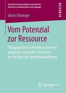 Abbildung von Stitzinger | Vom Potenzial zur Ressource | 2019 | Pädagogische Fachkräfte im Kon...