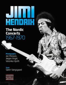 Abbildung von Vangsgaard | Jimi Hendrix: The Nordic Concerts 1967-1970 | 2019 | Text: Soren Vangsgaard. Fotos:...
