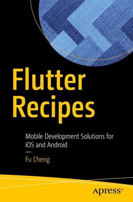 Abbildung von Cheng | Flutter Recipes | 1st ed. | 2019 | Mobile Development Solutions f...