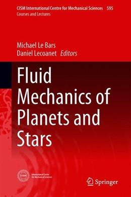 Abbildung von Le Bars / Lecoanet | Fluid Mechanics of Planets and Stars | 1st ed. 2020 | 2019 | 595