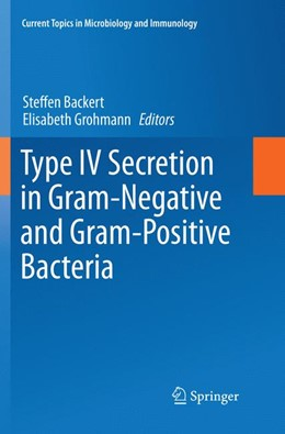Abbildung von Backert / Grohmann | Type IV Secretion in Gram-Negative and Gram-Positive Bacteria | Softcover reprint of the original 1st ed. 2017 | 2018 | 413