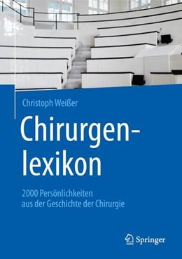 Abbildung von Weißer | Chirurgenlexikon | 2019 | 2000 Persönlichkeiten aus der ...