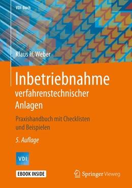 Abbildung von Weber   Inbetriebnahme verfahrenstechnischer Anlagen   5. Auflage   2019   beck-shop.de