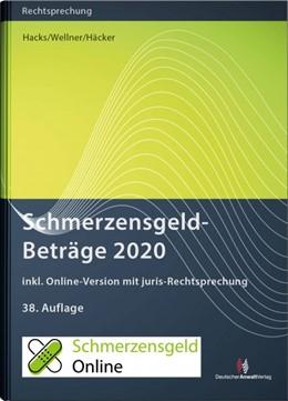 Abbildung von Hacks / Wellner / Häcker | Schmerzensgeld-Beträge 2020 | 38. Auflage | 2019 | inkl. Online-Version mit juris...