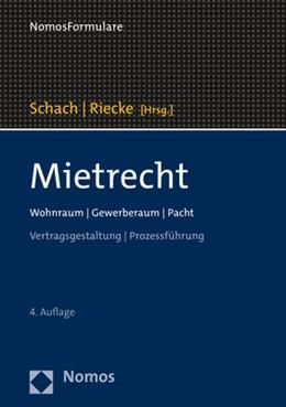 Abbildung von Schach / Riecke (Hrsg.) | Mietrecht | 4. Auflage | 2019 | Wohnraum | Gewerberaum | Pacht