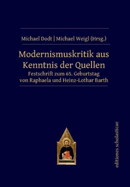 Abbildung von Dodt / Weigl   Modernismuskritik aus Kenntnis der Quellen   1. Auflage   2019   beck-shop.de
