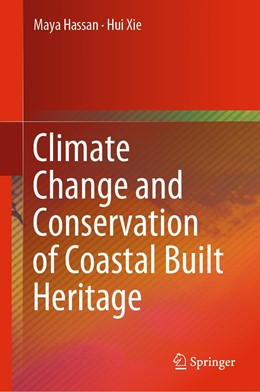 Abbildung von Hassan / Xie | Climate Change and Conservation of Coastal Built Heritage | 1. Auflage | 2019 | beck-shop.de