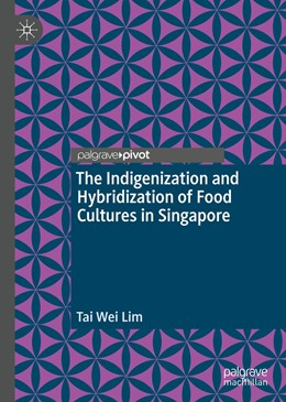 Abbildung von Lim | The Indigenization and Hybridization of Food Cultures in Singapore | 1st ed. 2019 | 2019