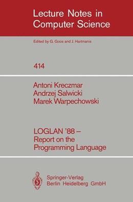 Abbildung von Kreczmar / Salwicki / Warpechowski | LOGLAN '88 - Report on the Programming Language | 1990 | Foreword by Hans Langmaack | 414