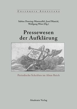 Abbildung von Doering-Manteuffel / Mancal / Wüst | Pressewesen der Aufklärung | 2002 | Periodische Schriften im Alten...
