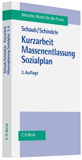 Kurzarbeit, Massenentlassung, Sozialplan | Schaub / Schindele | 3. Auflage, 2010 | Buch (Cover)