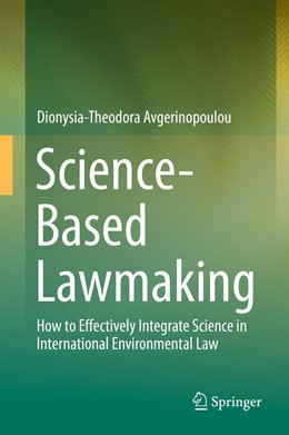 Abbildung von Avgerinopoulou | Science-Based Lawmaking | 1st ed. 2019 | 2019 | How to Effectively Integrate S...