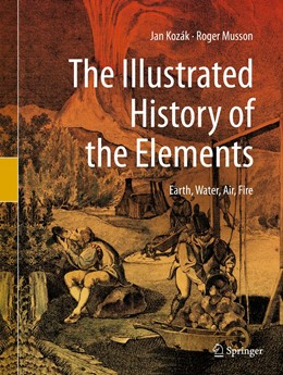 Abbildung von Kozák / Musson | The Illustrated History of the Elements | 1st ed. 2020 | 2020 | Earth, Water, Air, Fire