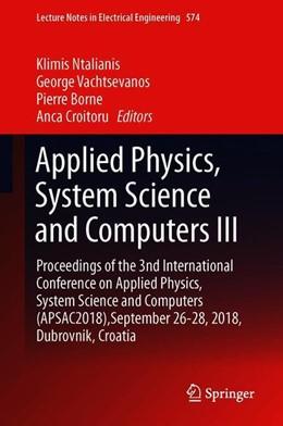 Abbildung von Ntalianis / Vachtsevanos / Borne / Croitoru | Applied Physics, System Science and Computers III | 1st ed. 2019 | 2019