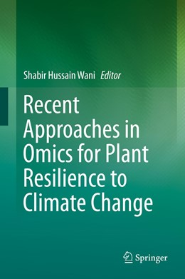 Abbildung von Wani | Recent Approaches in Omics for Plant Resilience to Climate Change | 1st ed. 2019 | 2019