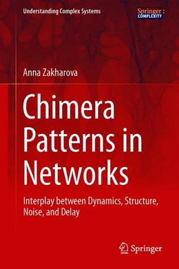 Abbildung von Zakharova | Chimera Patterns in Networks | 1st ed. 2020 | 2020 | Interplay between Dynamics, St...