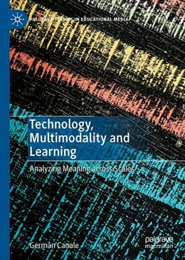 Abbildung von Canale | Technology, Multimodality and Learning | 1st ed. 2019 | 2019 | Analyzing Meaning across Scale...