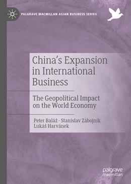 Abbildung von Baláž / Zábojník | China's Expansion in International Business | 1. Auflage | 2019 | beck-shop.de
