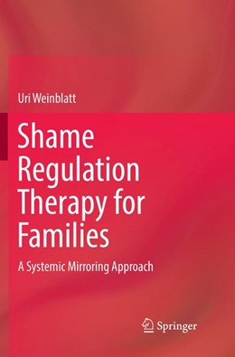 Abbildung von Weinblatt | Shame Regulation Therapy for Families | Softcover reprint of the original 1st ed. 2018 | 2019 | A Systemic Mirroring Approach