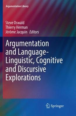 Abbildung von Oswald / Herman / Jacquin | Argumentation and Language — Linguistic, Cognitive and Discursive Explorations | Softcover reprint of the original 1st ed. 2018 | 2018 | 32