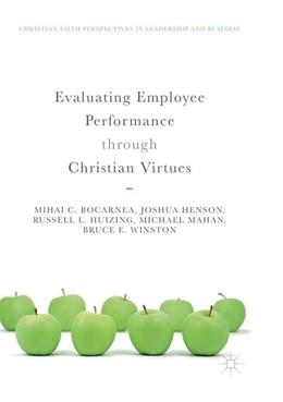 Abbildung von Bocarnea / Henson / Huizing   Evaluating Employee Performance through Christian Virtues   Softcover reprint of the original 1st ed. 2018   2018
