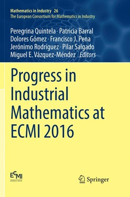 Abbildung von Quintela / Barral | Progress in Industrial Mathematics at ECMI 2016 | 1. Auflage | 2018 | beck-shop.de
