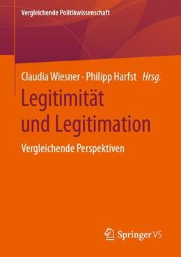 Abbildung von Wiesner / Harfst | Legitimität und Legitimation | 2020 | Vergleichende Perspektiven