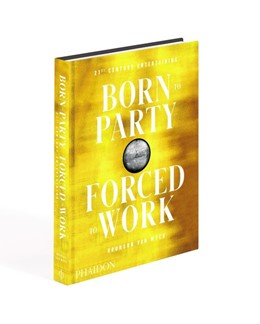 Abbildung von Wyck | Born to Party, Forced to Work | 2019