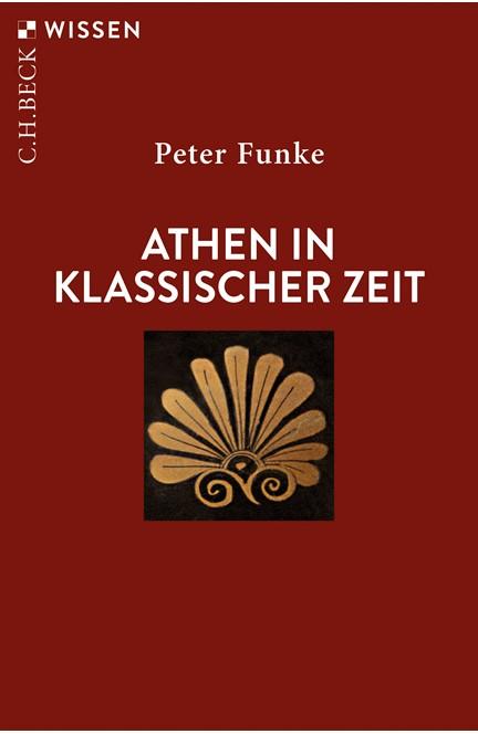Cover: Peter Funke, Athen in klassischer Zeit