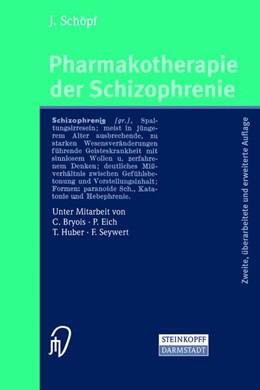 Abbildung von Schöpf | Pharmakotherapie der Schizophrenie | 2., überarb. u. erw. Aufl. | 2003