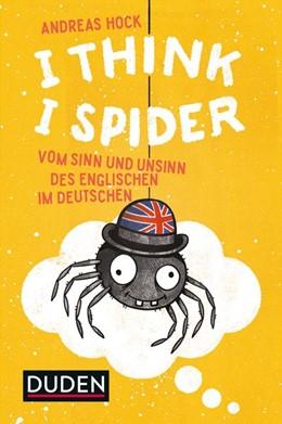 Abbildung von Hock | I Think I Spider | 2019 | Vom Sinn und Unsinn des Englis...