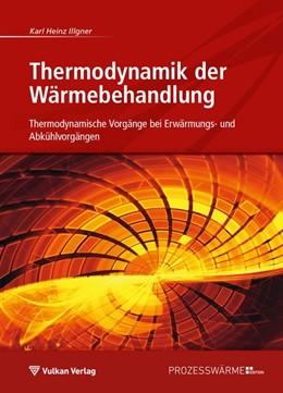 Abbildung von Illgner | Thermodynamik der Wärmebehandlung | 1. Auflage | 2019 | beck-shop.de