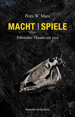 Abbildung von Marx   Macht   Spiele   2020   Politisches Theater seit 1919