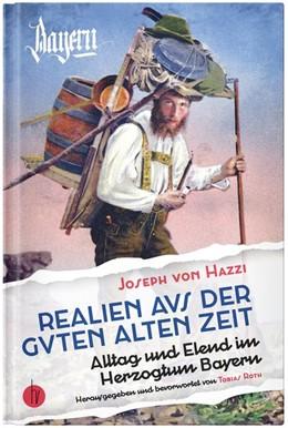 Abbildung von Hazzi / Roth | Realien aus der guten alten Zeit | 1. Auflage | 2019 | beck-shop.de