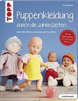 Abbildung von Andresen | Puppenkleidung durch die Jahreszeiten (kreativ.kompakt.) | 1. Auflage | 2019 | beck-shop.de