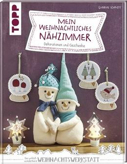Abbildung von Schmitt | Mein weihnachtliches Nähzimmer | 2019 | Dekorationen und Geschenke