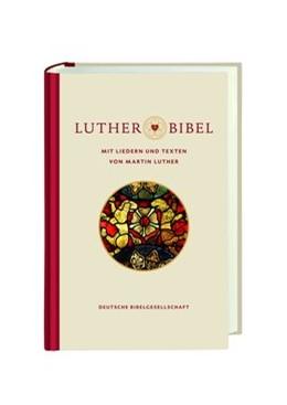 Abbildung von Lutherbibel revidiert 2017 - mit Liedern und Texten von Martin Luther | 2019 | Die Bibel nach Martin Luthers ...