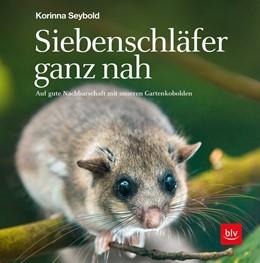 Abbildung von Seybold | Siebenschläfer ganz nah | 1. Auflage | 2019 | beck-shop.de