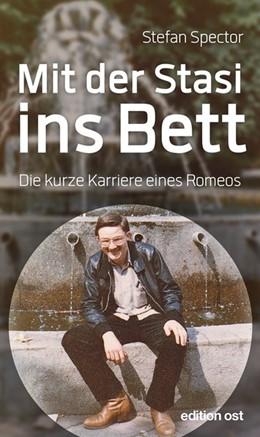 Abbildung von Spector | Mit der Stasi ins Bett | 1. Auflage | 2019 | beck-shop.de